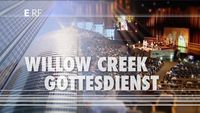 ERF: Willow Creek Gottesdienst aus Chicago